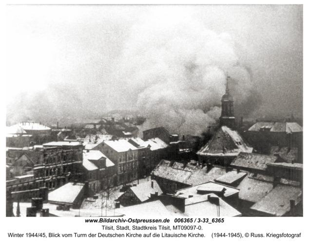 Tilsit, Winter 1944/45, Blick vom Turm der Deutschen Kirche auf die Litauische Kirche