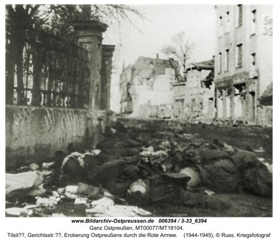 Ostpreußen, Tilsit??, Gerichtsstr.??, Eroberung Ostpreußens durch die Rote Armee
