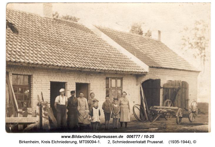 Birkenheim, 2, Schmiedewerkstatt Prussnat