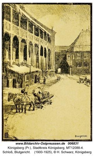 Königsberg, Schloß, Blutgericht