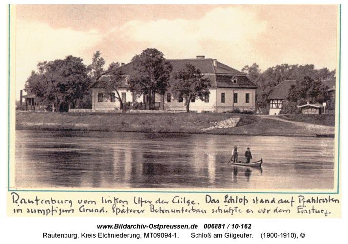 Rautenburg, Schloß am Gilgeufer