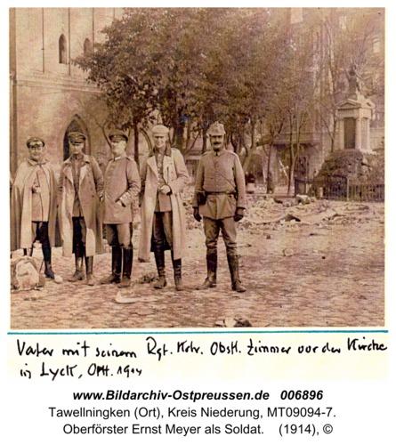 Tawellenbruch, Oberförster Ernst Meyer als Soldat