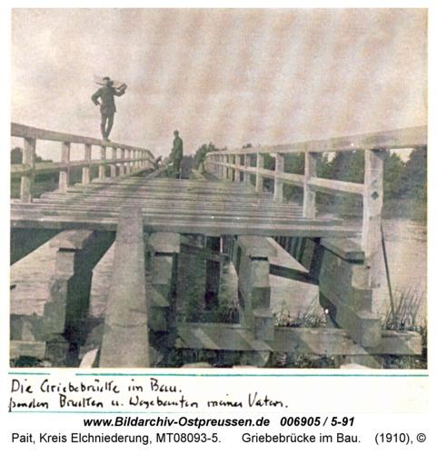 Pait, Griebebrücke im Bau
