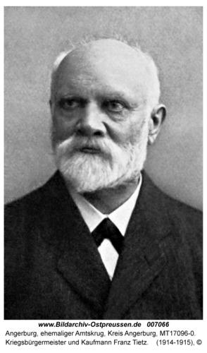Angerburg, Kriegsbürgermeister und Kaufmann Franz Tietz