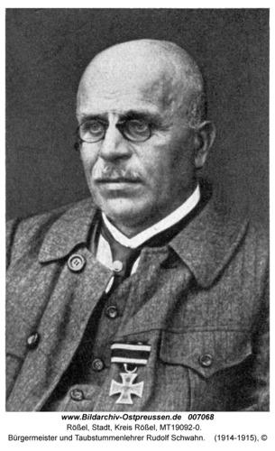 Rößel, Bürgermeister und Taubstummenlehrer Rudolf Schwahn