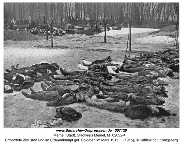 Memel, Ermordete Zivilisten und im Straßenkampf gef. Soldaten im März 1915
