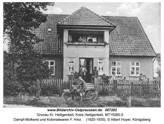 Grunau Kr. Heiligenbeil, Dampf-Molkerei und Kolonialwaren F. Hinz