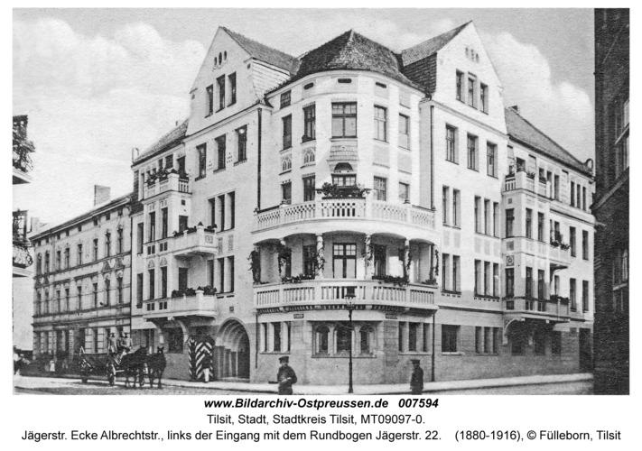 Tilsit, Jägerstr. Ecke Albrechtstr., links der Eingang mit dem Rundbogen Jägerstr. 22