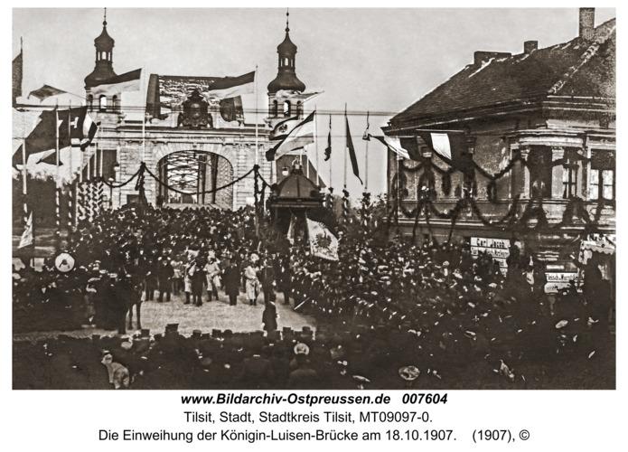 Tilsit, Die Einweihung der Königin-Luisen-Brücke am 18.10.1907