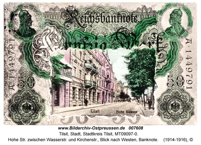 Tilsit, Hohe Str. zwischen Wasserstr. und Kirchenstr., Blick nach Westen, Banknote