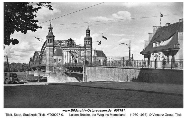 Tilsit, Luisen-Brücke, der Weg ins Memelland