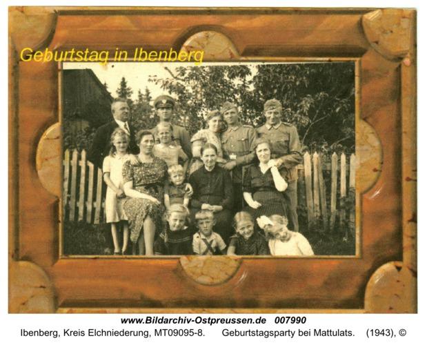 Ibenberg, Geburtstagsparty bei Mattulats