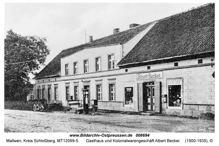 Mallwen, Gasthaus und Kolonialwarengeschäft Albert Becker