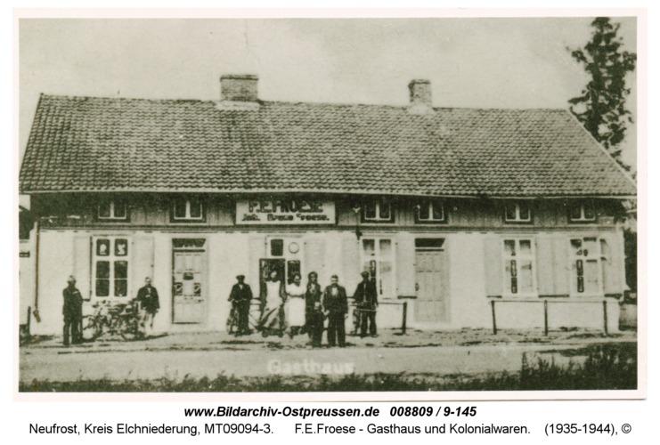 Neufrost , F.E.Froese - Gasthaus und Kolonialwaren