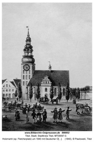 Tilsit, Holzmarkt (sp. Fletcherplatz) um 1840 mit Deutscher Ordenskirche