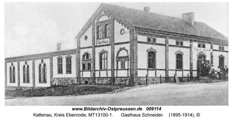 Kattenau, Gasthaus Schneider