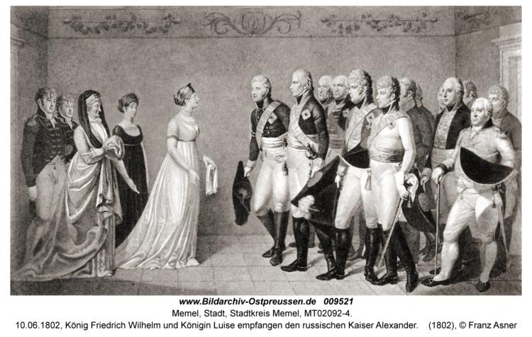 Memel, 10.06.1802, König Friedrich Wilhelm und Königin Luise empfangen den russischen Kaiser Alexander