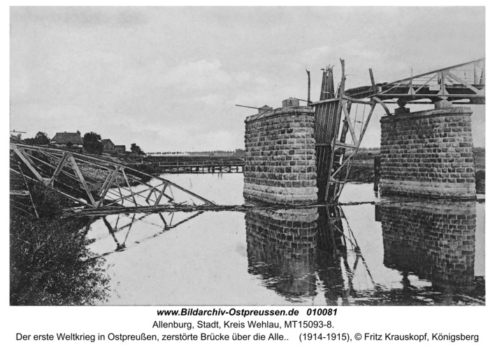 Allenburg, Der erste Weltkrieg in Ostpreußen, zerstörte Brücke über die Alle.