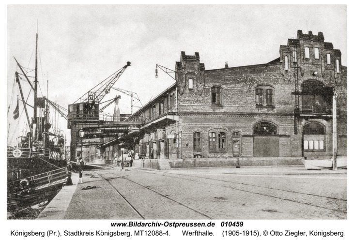 Königsberg, Werfthalle