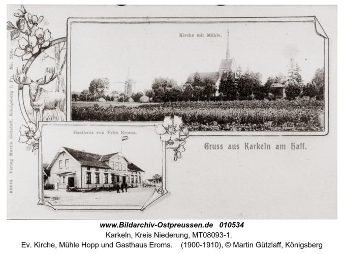 Karkeln, ev. Kirche, Mühle Hopp und Gasthaus Eroms