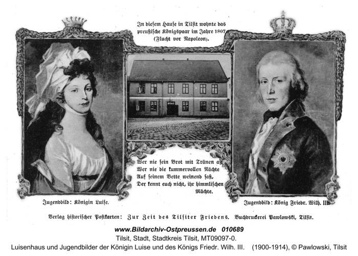 Tilsit, Luisenhaus und Jugendbilder der Königin Luise und des Königs Friedr. Wilh. III