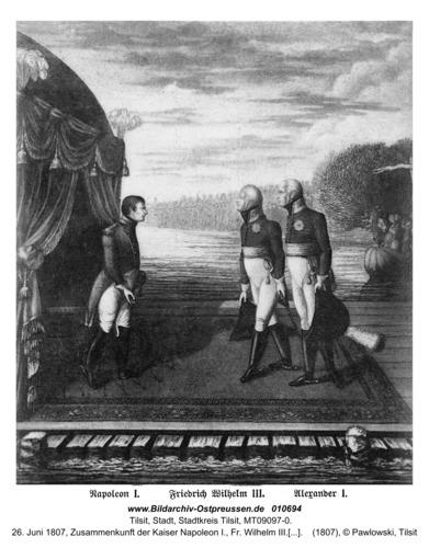 Tilsit, 26. Juni 1807, Zusammenkunft der Kaiser Napoleon I., Fr. Wilhelm III. und Alexander I. auf einem Memelfloß