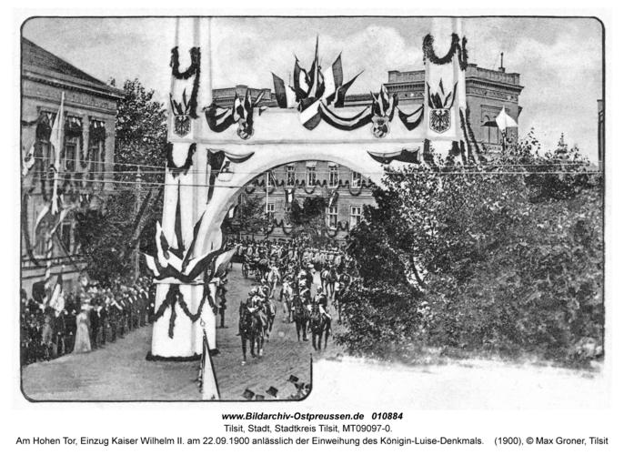 Tilsit, Am Hohen Tor, Einzug Kaiser Wilhelm II. am 22.09.1900 anlässlich der Einweihung des Königin-Luise-Denkmals