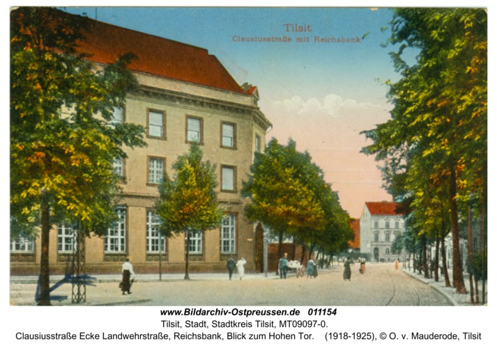 Tilsit, Clausiusstraße Ecke Landwehrstraße, Reichsbank, Blick zum Hohen Tor