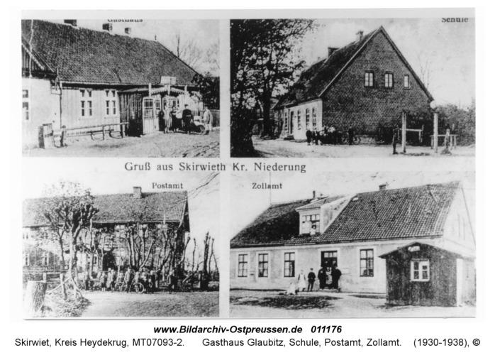 Skirwiet, Gasthaus Glaubitz, Schule, Postamt, Zollamt