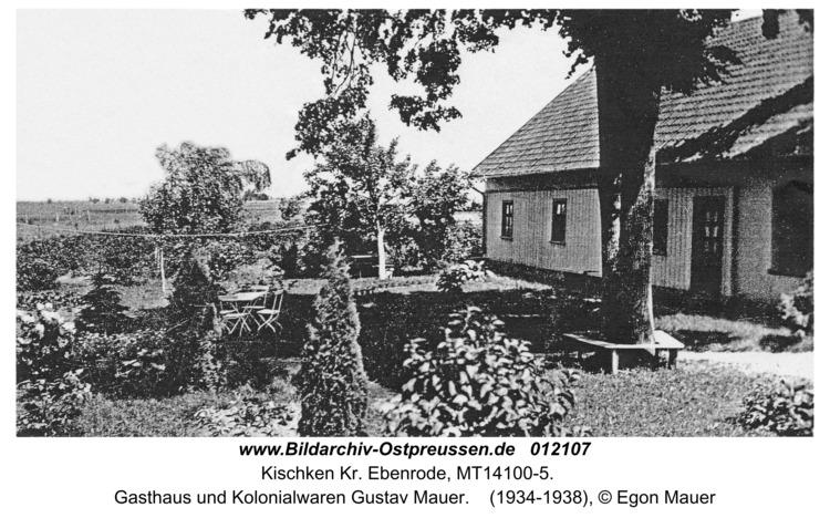 Kischken Kr. Ebenrode, Gasthaus und Kolonialwaren Gustav Mauer