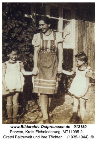 Parwen, Gretel Baltruweit und ihre Töchter