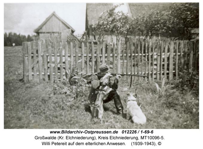Großwalde, Willi Petereit auf dem elterlichen Anwesen