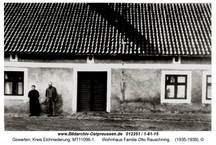 Gowarten, Wohnhaus Familie Otto Rauschning