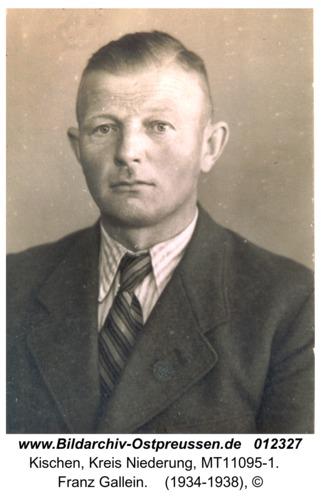 Kischen, Franz Gallein