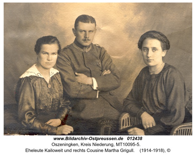 Oszeningken, Eheleute Kailoweit und rechts Cousine Martha Grigull