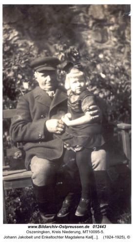 Oszeningken, Johann Jakobeit und Enkeltochter Magdalena Kailoweit