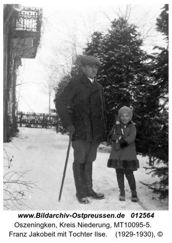 Oszeningken, Franz Jakobeit mit Tochter Ilse