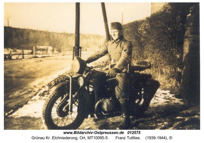 Grünau Kr. Elchniederung, Ort, Franz Tuttlies