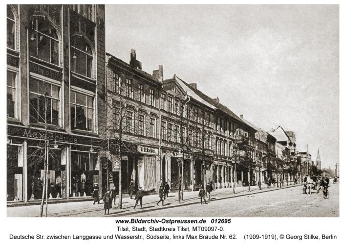 Tilsit, Deutsche Str. zwischen Langgasse und Wasserstr., Südseite, links Max Bräude Nr. 62