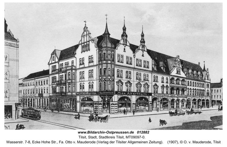 Tilsit, Wasserstr. 7-8, Ecke Hohe Str., Fa. Otto v. Mauderode (Verlag der Tilsiter Allgemeinen Zeitung)
