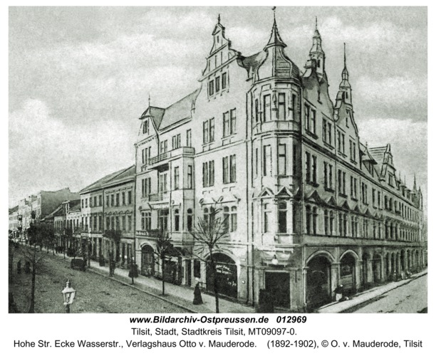 Tilsit, Hohe Str. Ecke Wasserstr., Verlagshaus Otto v. Mauderode