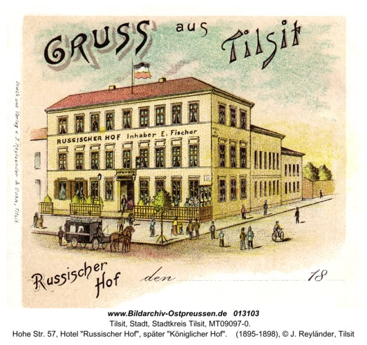 """Tilsit, Hohe Str. 57, Hotel """"Russischer Hof"""", später """"Königlicher Hof"""""""