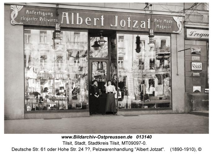 """Tilsit, Deutsche Str. 61 oder Hohe Str. 24 ??, Pelzwarenhandlung """"Albert Jotzat"""""""