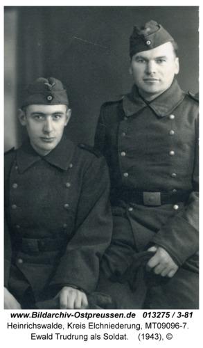 Heinrichswalde, Ewald Trudrung als Soldat