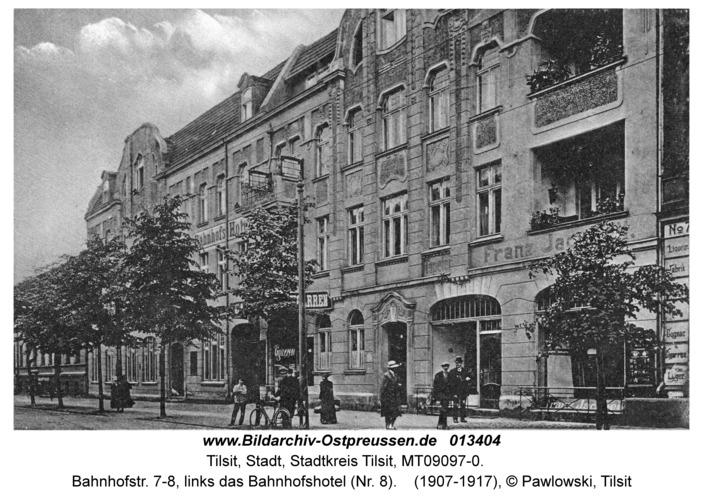 Tilsit, Bahnhofstr. 7-8, links das Bahnhofshotel (Nr. 8)