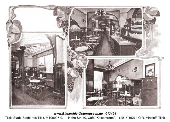 """Tilsit, Hohe Str. 40, Café """"Kaiserkrone"""""""