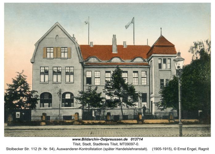 Tilsit, Stolbecker Str. 112 (fr. Nr. 54), Auswanderer-Kontrollstation (später Handelslehranstalt)