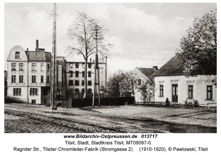 Tilsit, Ragniter Str., Tilsiter Chromleder-Fabrik (Stromgasse 2)
