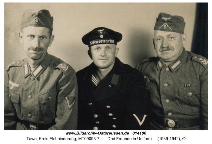 Tawe, Drei Freunde in Uniform