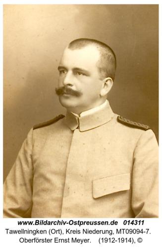Tawellningken (Ort), Oberförster Ernst Meyer
